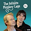 The Infinite Monkey Cage (Complete, Series 2)  by Brian Cox