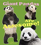 Giant Pandas Are Awesome! (Awesome Asian Animals)