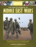 img - for The Encyclopedia of Middle East Wars [5 volumes]: The United States in the Persian Gulf, Afghanistan, and Iraq Conflicts book / textbook / text book