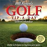 Bill Kroens Golf Tip-a-Day 2015 Calendar