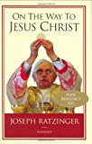 img - for On the Way to Jesus Christ book / textbook / text book