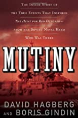 Mutiny: The True Events That Inspired The Hunt For Red October 1st (first) edition (authors) Gindin, Boris, Hagberg, David (2008) published by Forge Books [Hardcover]