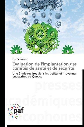 Évaluation de l'implantation des comités de santé et de sécurité: Une étude réalisée dans les petites et moyenne