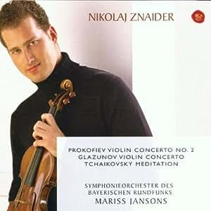 Prokofiev: Violin Concerto No. 2 / Glazunov: Violin Concerto / Tchaikovsky: Meditation