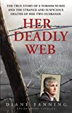 img - for Her Deadly Web: The True Story of a Former Nurse and the Strange and Suspicious Deaths of Her Two Husbands book / textbook / text book