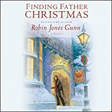 Finding Father Christmas: A Novella Audiobook by Robin Jones Gunn Narrated by Gemma Dawson