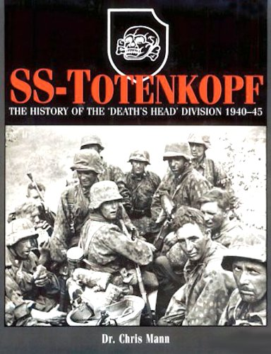 SS-Totenkopf: The History of the 'Death's Head' Division 1940-45 (SS Divisional Histories) PDF