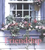 img - for Simple Pleasures of Friendship: Celebrating the Ones We Love book / textbook / text book