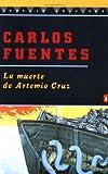 La Muerte de Artemio Cruz (Spanish Edition) (0140255826) by Fuentes, Carlos