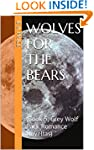 Wolves for the Bears: (Book 5, Grey W...