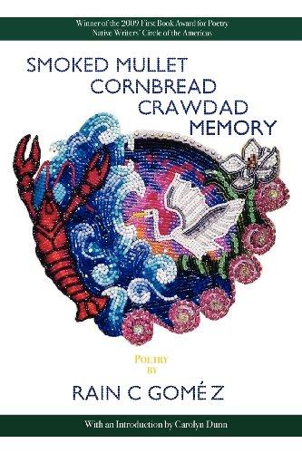Smoked Mullet Cornbread Crawdad Memory by Rain C Gomez