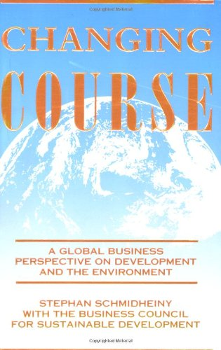 Changing Course: A Global Business Perspective on Development and the Environment