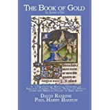 The Book of Gold (Le Livre d'Or) - 17th Century Book of Spells, Charms & Magic using the Biblical Psalms of Davidby David Rankine