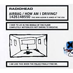 Radiohead Airbag / How Am I Driving lyrics