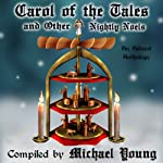 Carol of the Tales and Other Nightly Noels: An Advent Anthology, Volume 2 | Michael D. Young,Shirley Bahlmann,C. David Belt,Rebecca Carlson,Loretta Carter,Madonna D. Christensen,Danyelle Ferguson,Theric Jepson,Ryan Larsen