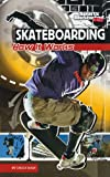 Skateboarding: How It Works (The Science of Sports) (Sports Illustrated Kids: the Science of Sports)