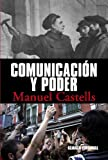 Comunicacion y poder / Communication and power (Spanish Edition) (8420684996) by Castells, Manuel