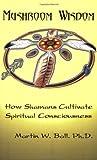 Mushroom Wisdom: Cultivating Spiritual Consciousness