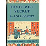 HIGH-RISE SECRET by Lois Lenski (1st Edition 1966 Hardcover 152 pages J.P. Lippencott, NY. Roundabout America...
