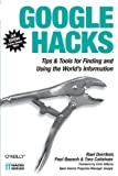 Google Hacks: Tips &amp; Tools for Finding and Using the World&#39;s Information