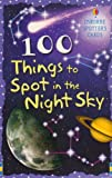 100 Things to Spot in the Night Sky (Spotter's guides)