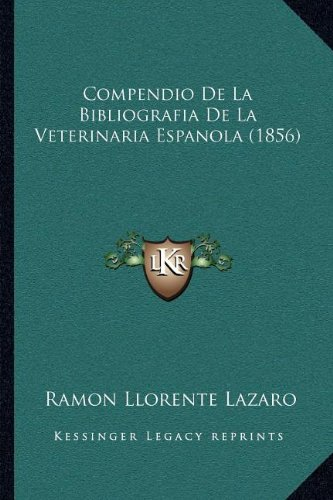 Compendio de La Bibliografia de La Veterinaria Espanola (1856)