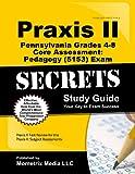 Praxis II Pennsylvania Grades 4-8 Core Assessment: Pedagogy (5153)