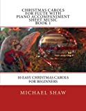 img - for Christmas Carols For Flute With Piano Accompaniment Sheet Music Book 1: 10 Easy Christmas Carols For Beginners (Volume 1) book / textbook / text book