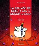 """Afficher """"La Ballade de Kiki le coq et Cucue la poule"""""""