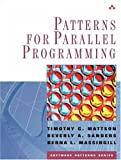 Patterns for Parallel Programming (Software Patterns Series)