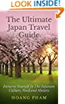 The Ultimate Japan Travel Guide: Imme...