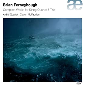 Ferneyhough: Complete Works for String Quartet & Trio