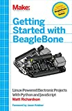 Make: Getting Started with BeagleBone: Linux-Powered Electronic Projects With Python and JavaScript