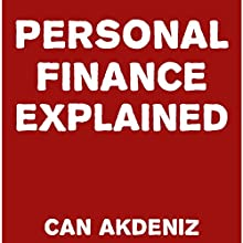 Personal Finance Explained (       UNABRIDGED) by Can Akdeniz Narrated by David Williams