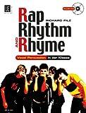 img - for Rap, Rhythm & Rhyme mit CD, fur alle Instrumentalisten, Sanger und Tanzer: Vocal Percussion in der Klasse book / textbook / text book