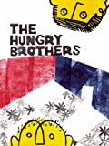 The Hungry Brothers