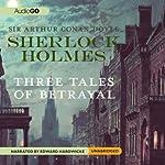Sherlock Holmes: Tales of Betrayal   Sir Arthur Conan Doyle