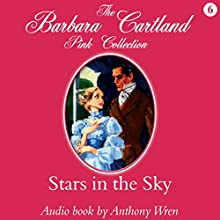 Stars in the Sky (       UNABRIDGED) by Barbara Cartland Narrated by Anthony Wren