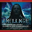 Deluge: Book Three of the Twins of Petaybee (       UNABRIDGED) by Anne McCaffrey, Elizabeth Ann Scarborough Narrated by Robert Ramirez
