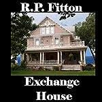 Exchange House | Robert Preston Fitton