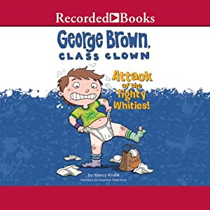 George Brown, Class Clown: Attack of the Tighty Whities! | [Nancy Krulik]