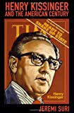 img - for Henry Kissinger and the American Century book / textbook / text book