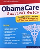 By Nick Tate ObamaCare Survival Guide (First)