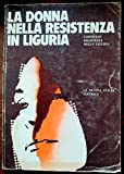 img - for La donna nella resistenza in Liguria book / textbook / text book