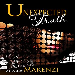 Unexpected Truth | [Makenzi]