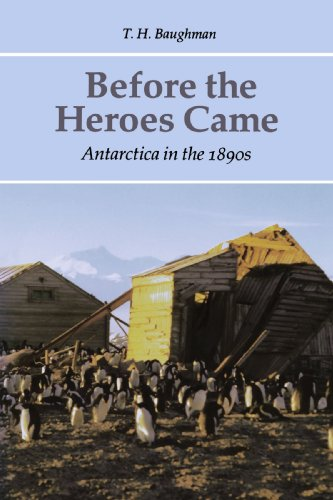 Before the Heroes Came: Antarctica in the 1890s