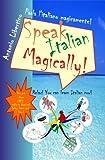 Parla l'italiano magicamente! Speak Italian Magically! (English Edition)
