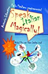 Parla l'italiano magicamente! Speak I...