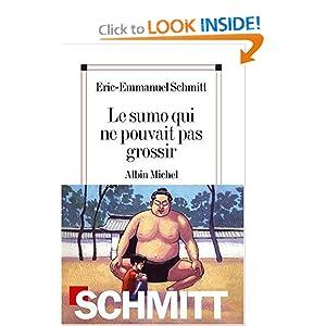 Sumo Qui Ne Pouvait Pas Grossir (Le) (Romans, Nouvelles, Recits (Domaine Francais)) (French Edition) Eric-Emmanuel Schmitt