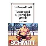 Le sumo qui ne pouvait pas grossirpar Eric-Emmanuel Schmitt